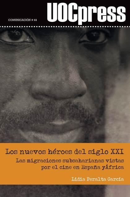 NUEVOS HEROES DEL SIGLO XXI MIGRACIONES SUBSAHARIANAS VISTA.