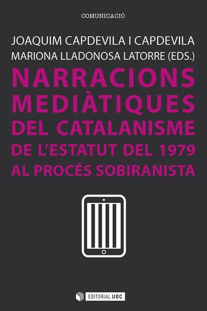 NARRACIONS MEDIATIQUES DEL CATALANISME DE LESTATUT DE 1979.