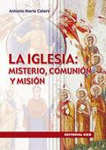LA IGLESIA, MISTERIO, COMUNIÓN Y MISIÓN