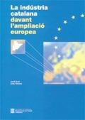 LA INDÚSTRIA CATALANA DAVANT L´AMPLIACIÓ EUROPEA