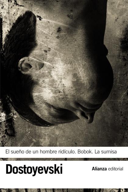 EL SUEÑO DE UN HOMBRE RIDÍCULO  BOBOK  LA SUMISA