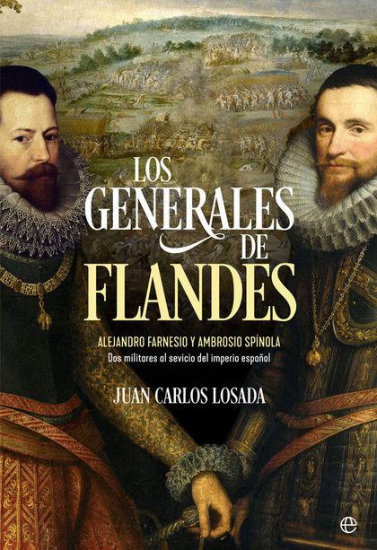 LOS GENERALES DE FLANDES                                                        ALEJANDRO FARNE