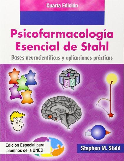 PSICOFARMACOLOGIA ESENCIAL DE STAHL. BASES NEUROCIENTIFICAS Y APLICACIONES PRACTICAS