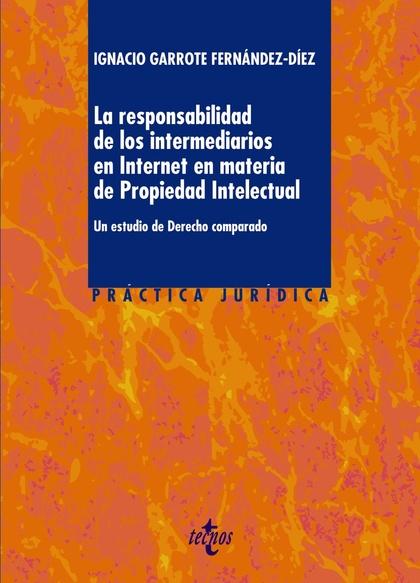 LA RESPONSABILIDAD DE LOS INTERMEDIARIOS EN INTERNET EN MATERIA DE PROPIEDAD INT. UN ESTUDIO DE