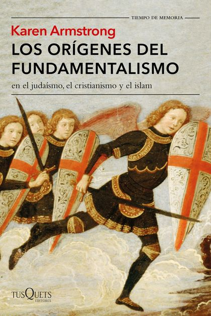 LOS ORÍGENES DEL FUNDAMENTALISMO EN EL JUDAÍSMO, EL CRISTIANISMO Y EL ISLAM.