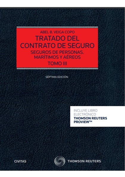 TRATADO DEL CONTRATO DE SEGURO (TOMO III) (PAPEL + E-BOOK). SEGUROS DE PERSONAS. MARÍTIMOS Y AÉ