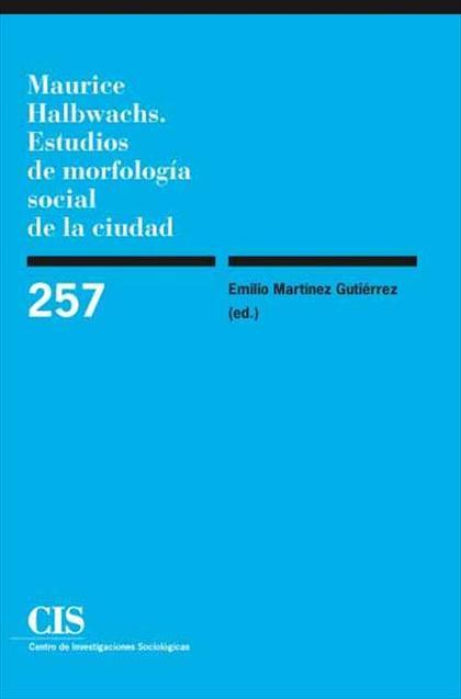 MAURICE HALBWACHS. ESTUDIOS DE MORFOLOGÍA SOCIAL DE LA CIUDAD