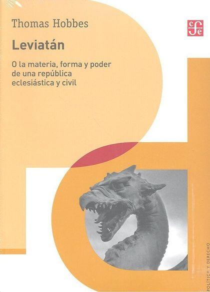 LEVIATÁN, O LA MATERIA, FORMA Y PODER DE UNA REPÚBLICA ECLESIÁSTICA Y CIVIL