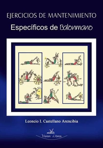 PEDAGOGÍA DE LOS EJERCICIOS FÍSICOS DE MANTENIMIENTO : EJERCICIOS ESPECÍFICOS DE BALONMANO