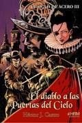 EL SIGLO DE ACERO III. EL DIABLO A LAS PUERTAS DEL CIELO