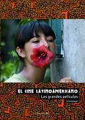 EL CINE LATINOAMERICANO : LAS GRANDES PELÍCULAS