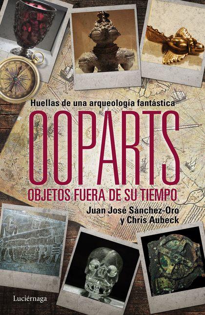 OOPARTS. OBJETOS FUERA DE SU TIEMPO.