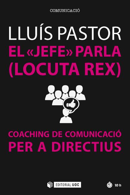 JEFE PARLA LOCUTA REX COACHING DE COMUNICACIO PER A DIRECTI.