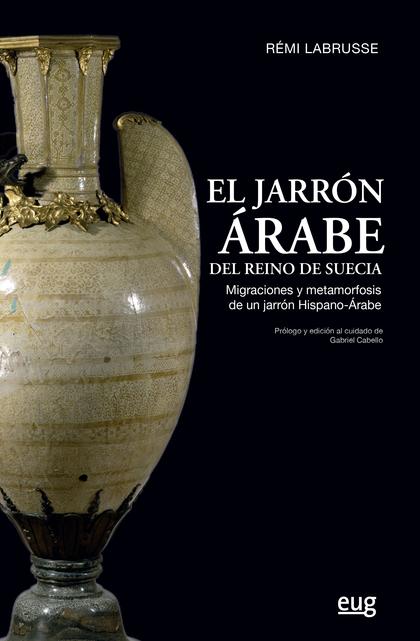 EL JARRÓN ÁRABE DEL REINO DE SUECIA                                             MIGRACIONES Y M