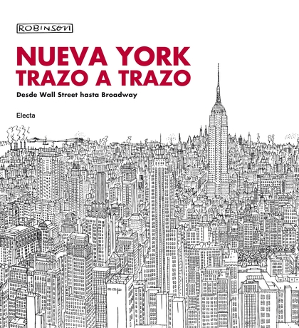 NUEVA YORK TRAZO A TRAZO : DESDE WALL STREET HASTA BROADWAY