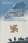 LA CRUZADA DE HIMMLER: LA VERDADERA HISTORIA DE LA EXPEDICIÓN NAZI AL TÍBET EN 1938