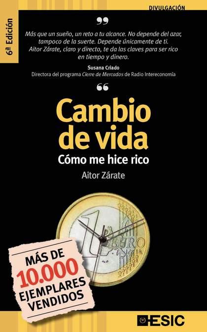 CAMBIO DE VIDA: CÓMO ME HICE RICO