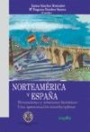NORTEAMÉRICA Y ESPAÑA: PERCEPCIONES Y RELACIONES HISTÓRICAS : UNA APROXIMACIÓN INTERDISCIPLINAR