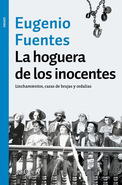 LA HOGUERA DE LOS INOCENTES. LINCHAMIENTOS, CAZAS DE BRUJAS Y ORDALÍAS