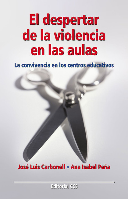 EL DESPERTAR DE LA VIOLENCIA EN LAS AULAS: LA CONVIVENCIA EN LOS CENTR