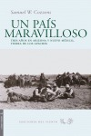 UN PAÍS MARAVILLOSO : TRES AÑOS EN ARIZONA Y NUEVO MÉXICO, TIERRA DE LOS APACHES