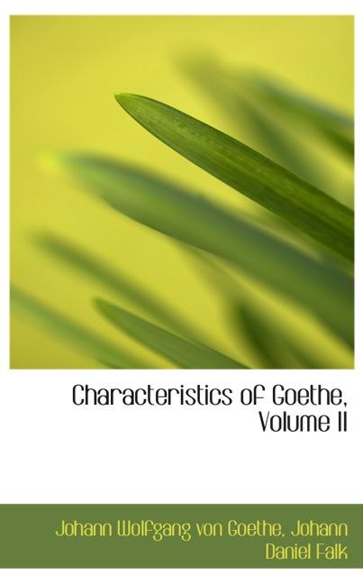 Characteristics of Goethe, Volume II