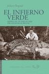 EL INFIERNO VERDE : CRÓNICA DE UN VIAJE EN 1929 POR LAS SELVAS DE BOLIVIA