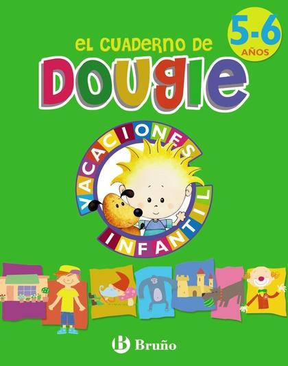 EL CUADERNO DE DOUGIE, EDUCACIÓN INFANTIL, 5-6 AÑOS. VACACIONES DEL ALUMNO