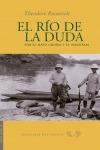 EL RÍO DE LA DUDA : POR EL MATO GROSSO Y EL AMAZONAS