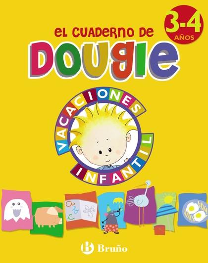 EL CUADERNO DE DOUGIE, EDUCACIÓN INFANTIL, 3-4 AÑOS. VACACIONES DEL ALUMNO