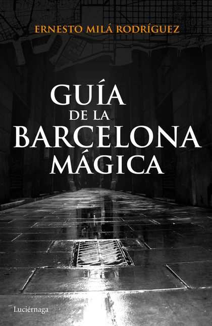 GUÍA DE LA BARCELONA MÁGICA.