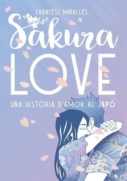 SAKURA LOVE. UNA HISTORIA D´AMOR AL JAPÓ