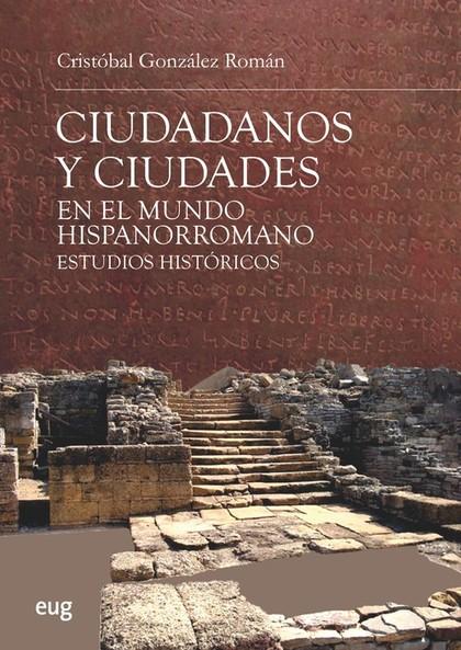 CIUDADANOS Y CIUDADES EN EL MUNDO HISPANORROMANO. ESTUDIOS HISTÓRICOS