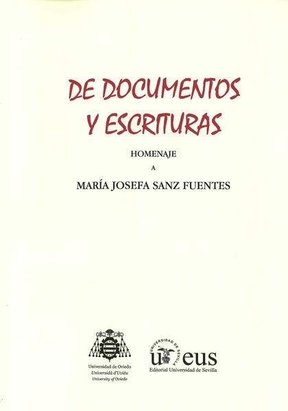DE DOCUMENTOS Y ESCRITURAS. HOMENAJE A MARÍA JOSEFA SANZ FUENTES