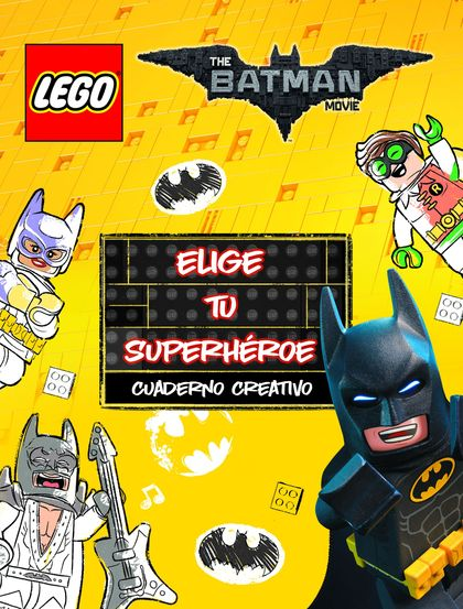 LEGO BATMAN. CUADERNO CREATIVO. ELIGE TU SUPERHÉROE.