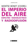 EL IMPERIO DEL AIRE. ESPECTRO RADIOELÉCTRICO Y RADIODIFUSIÓN