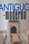 ANTIGUO + MODERNO