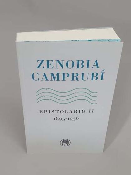 ZENOBIA CAMPRUBÍ. EPISTOLARIO II, 1895-1936