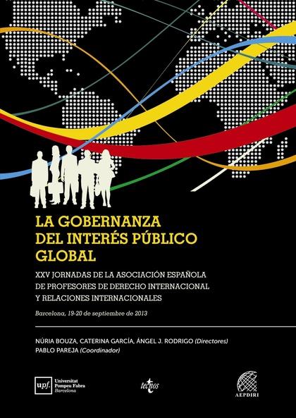 LA GOBERNANZA DEL INTERÉS PÚBLICO GLOBAL. XXV JORNADAS DE LA ASOCIACIÓN ESPAÑOLA DE PROFESORES