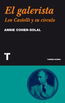 EL GALERISTA. LEO CASTELLI Y SU CÍRCULO