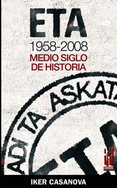 ETA, 1958-2008: MEDIO SIGLO DE HISTORIA