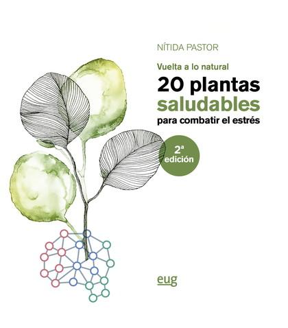 20 PLANTAS SALUDABLES PARA COMBATIR EL ESTRÉS. VUELTA A LO NATURAL