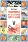 UNA AVIONETA PER A EN MACIÀ : (1923-1930)