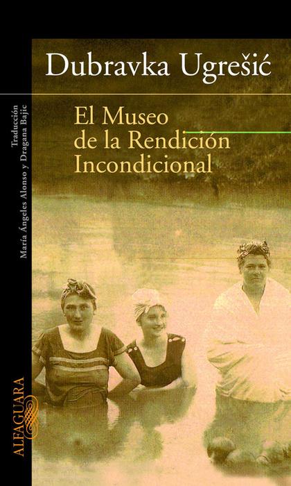 EL MUSEO DE LA RENCICIÓN INCONDICIONAL