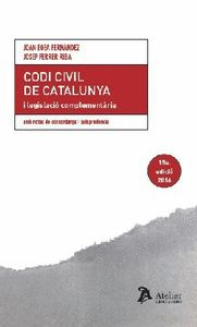 CODI CIVIL DE CATALUNYA I LEGISLACIO COMPLEMENTARIA : AMB NOTES DE CONCORDANÇA I JURISPRUDENCIA