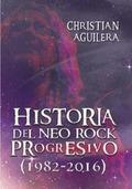 HISTORIA DEL NEO ROCK PROGRESIVO (1982-2016)