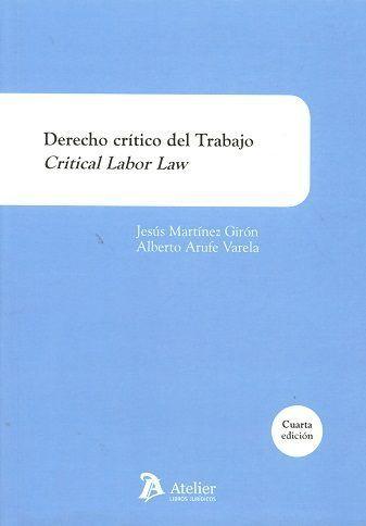DERECHO CRÍTICO DEL TRABAJO = CRITICAL LABOR LAW