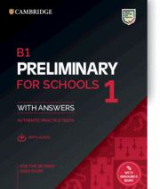 B1 PRELIMINARY FOR SCHOOLS 1 FOR REVISED EXAM FROM 2020. STUDENT´S BOOK WITH ANS