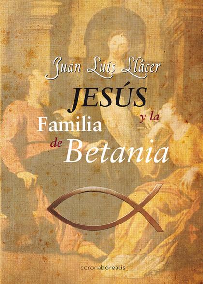 JESÚS Y LA FAMILIA DE BETANIA.