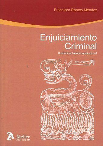 ENJUICIAMIENTO CRIMINAL : DUODÉCIMA LECTURA CONSTITUCIONAL.